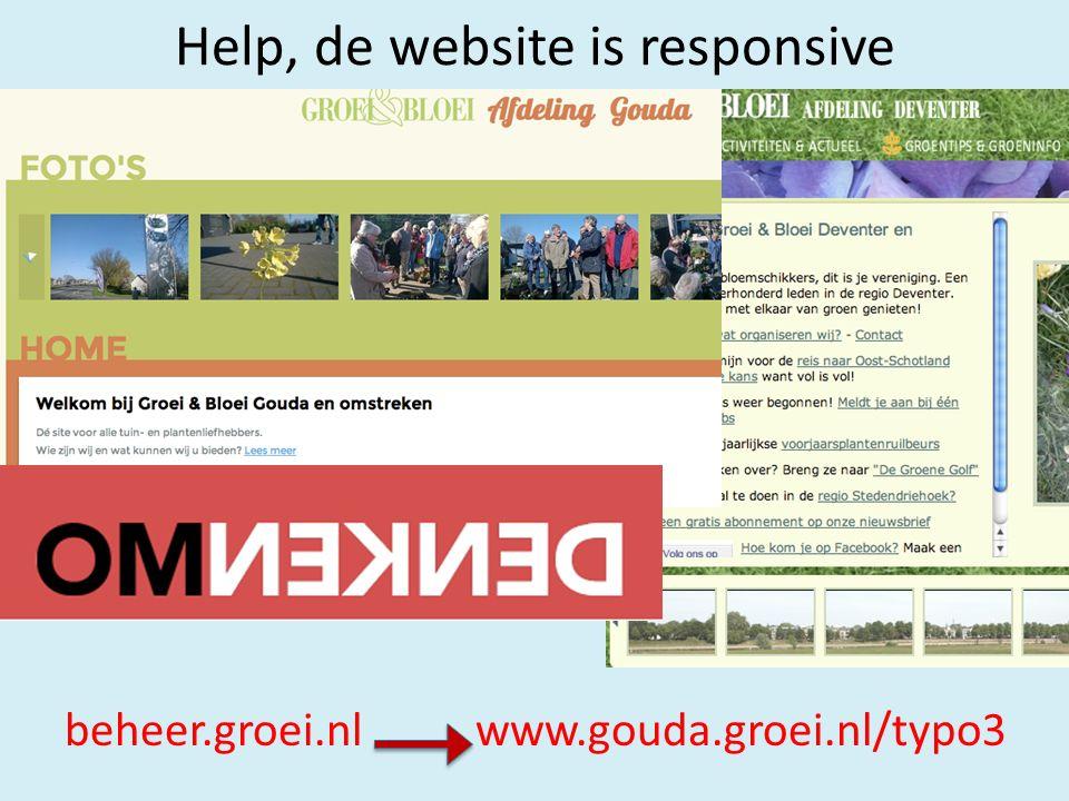 Help, de website is responsive beheer.groei.nl www.gouda.groei.nl/typo3