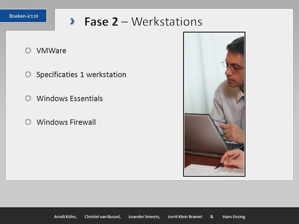 VMWare Specificaties 1 werkstation Windows Essentials Windows Firewall Arndt Kühn, Christel van Bussel, Leander Smeets, Jorrit Klein Bramel & Hans Ensing