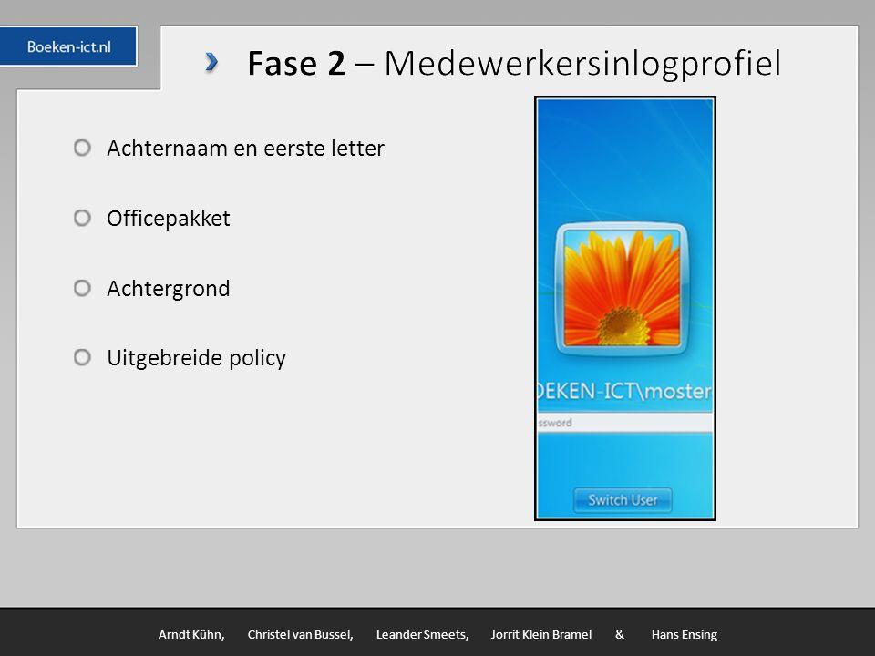 Achternaam en eerste letter Officepakket Achtergrond Uitgebreide policy Arndt Kühn, Christel van Bussel, Leander Smeets, Jorrit Klein Bramel & Hans Ensing