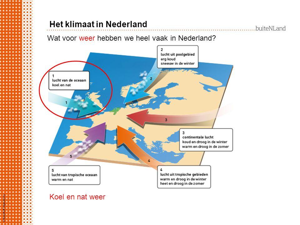 Wat voor weer hebben we heel vaak in Nederland? Koel en nat weer