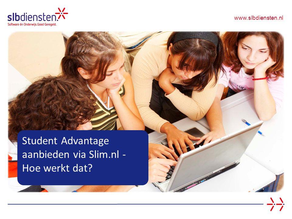 www.slbdiensten.nl Student Advantage aanbieden via Slim.nl - Hoe werkt dat