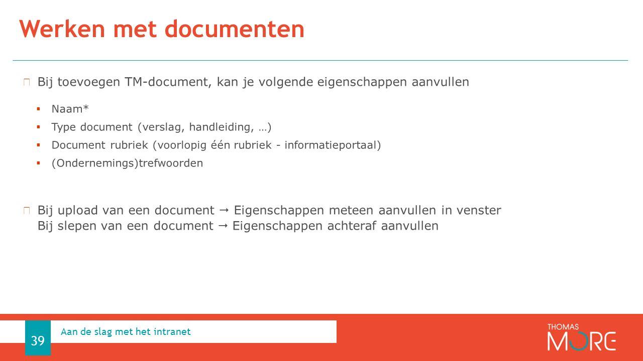 Werken met documenten Aan de slag met het intranet 39