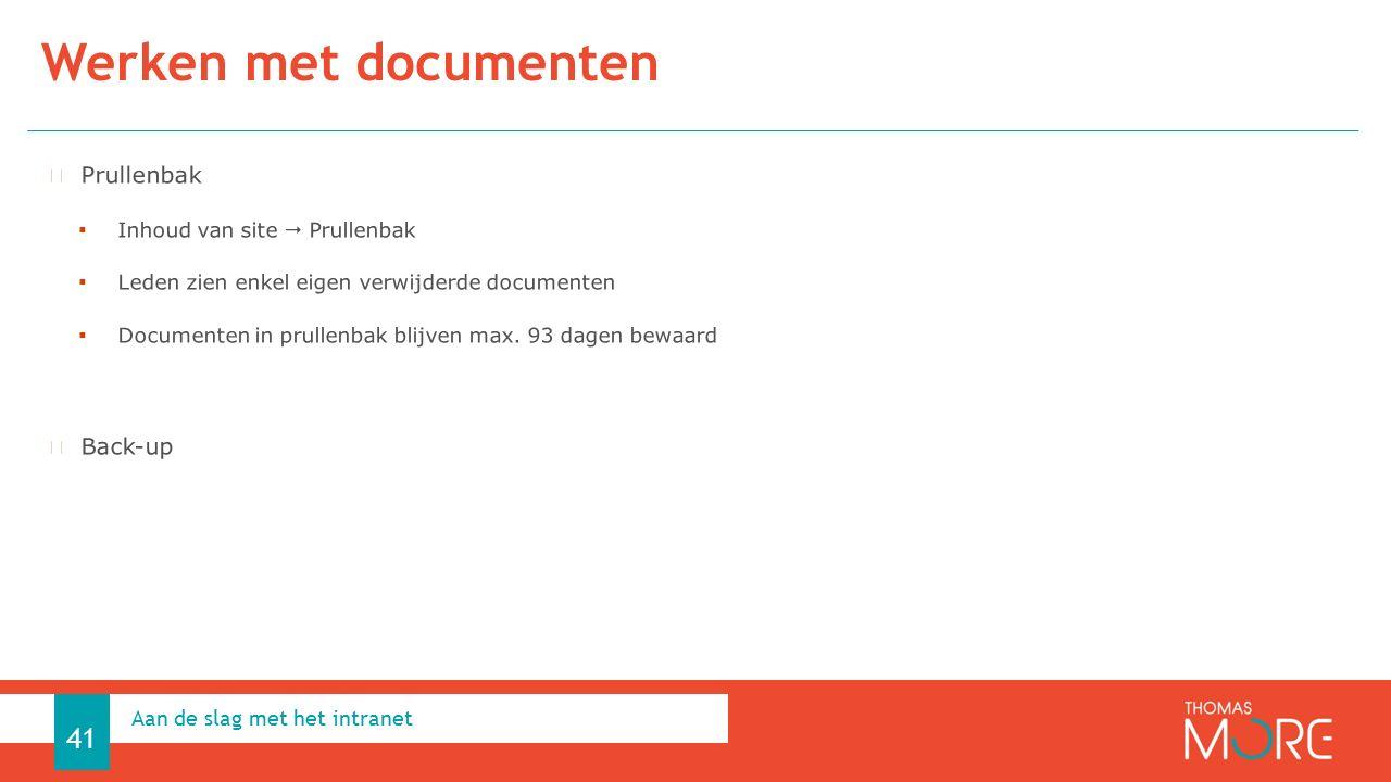 Werken met documenten Aan de slag met het intranet 41