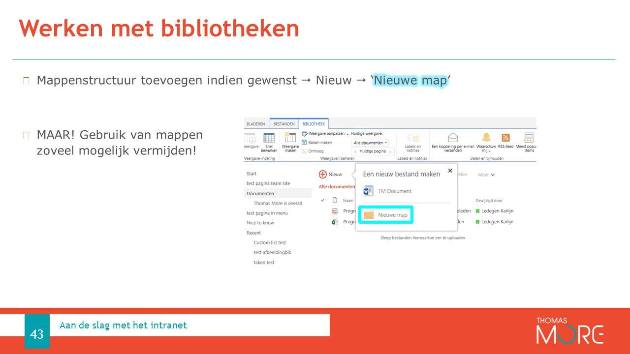 Werken met bibliotheken Aan de slag met het intranet 43