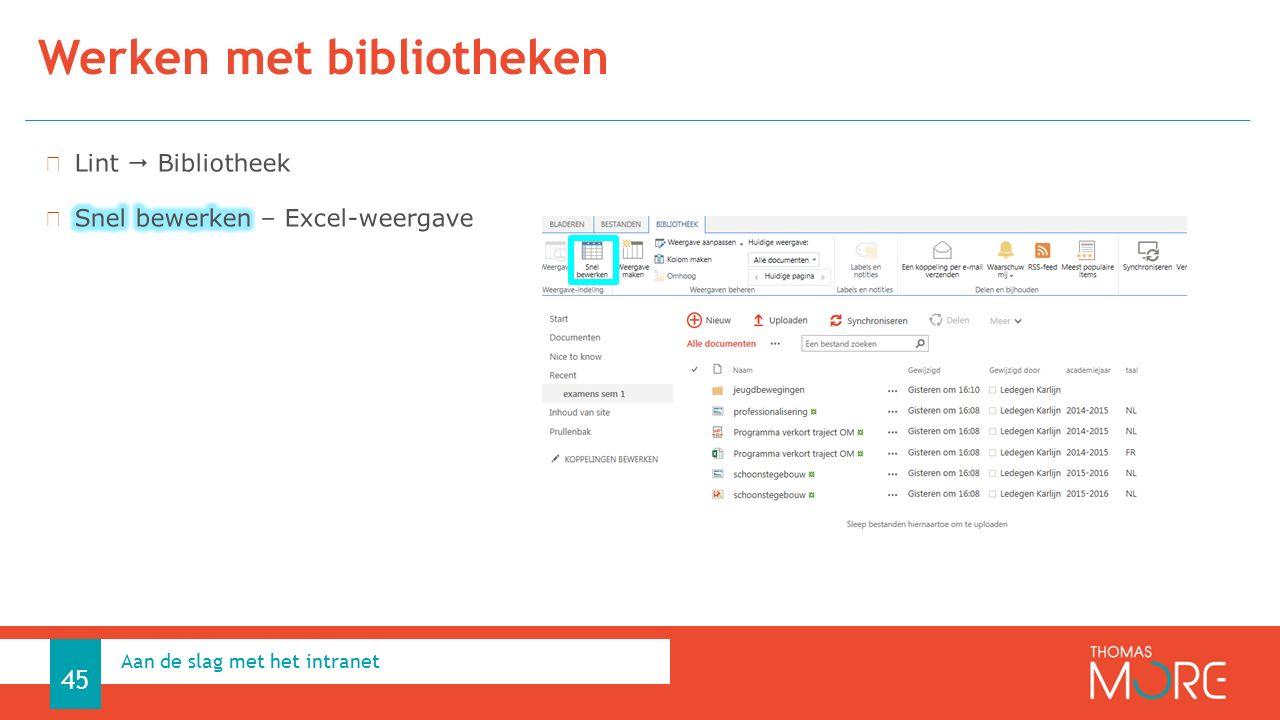Aan de slag met het intranet Werken met bibliotheken 45