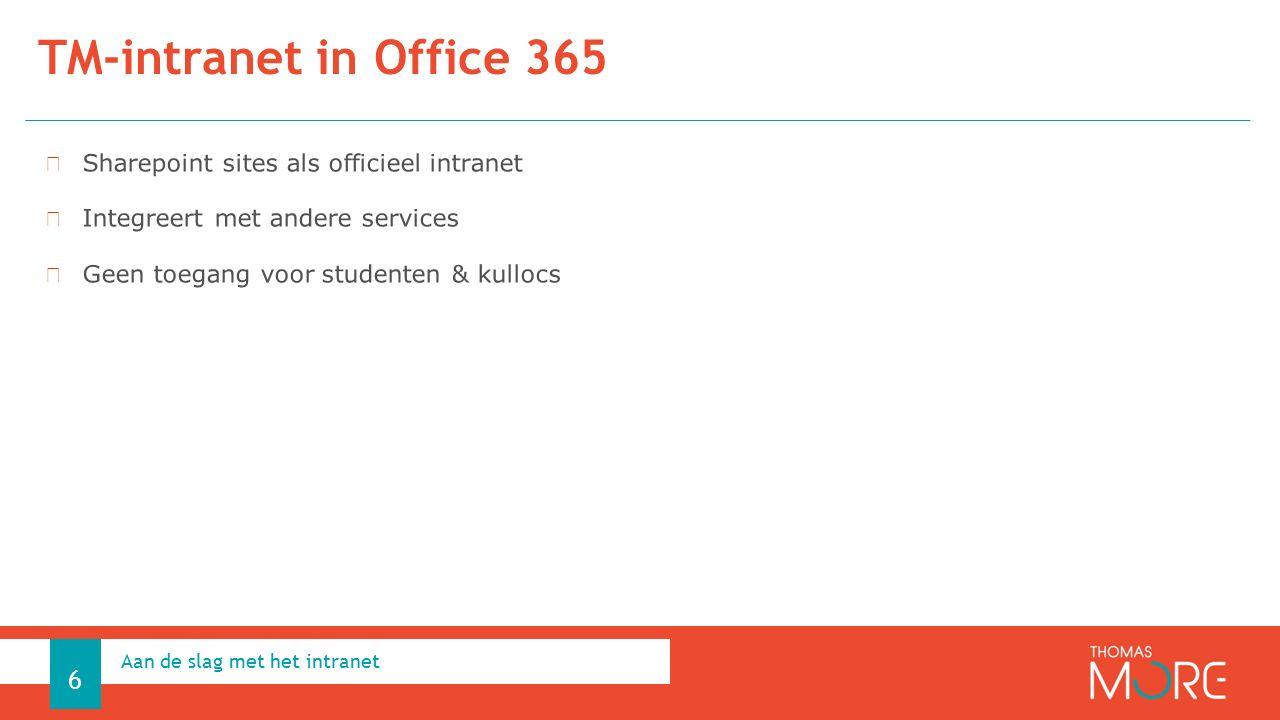 TM-intranet in Office 365 Aan de slag met het intranet 6