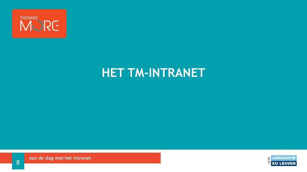 HET TM-INTRANET Aan de slag met het intranet 8