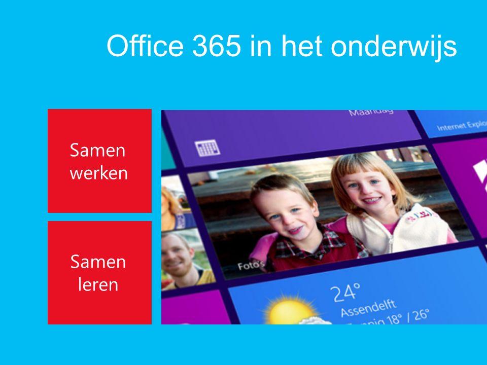 Office 365 in het onderwijs Samen werken Samen leren