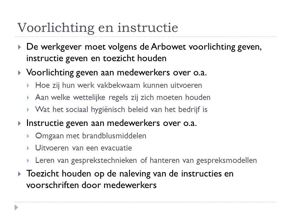 Voorlichting en instructie  De werkgever moet volgens de Arbowet voorlichting geven, instructie geven en toezicht houden  Voorlichting geven aan med