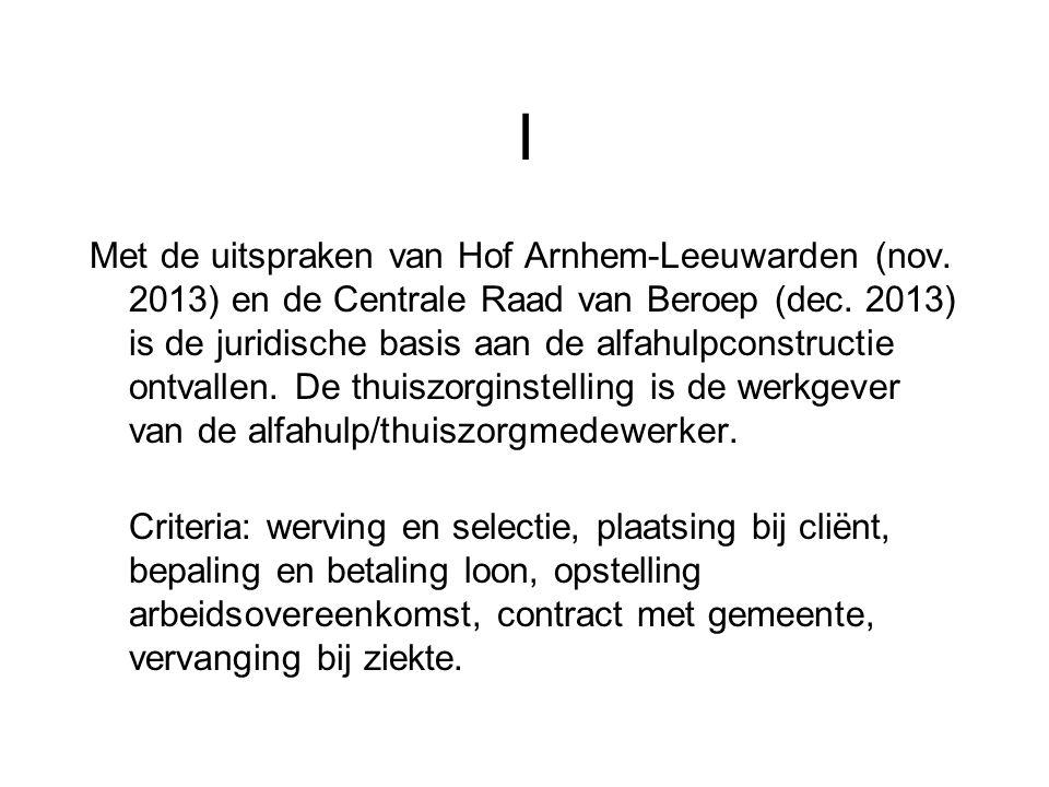 I Met de uitspraken van Hof Arnhem-Leeuwarden (nov.