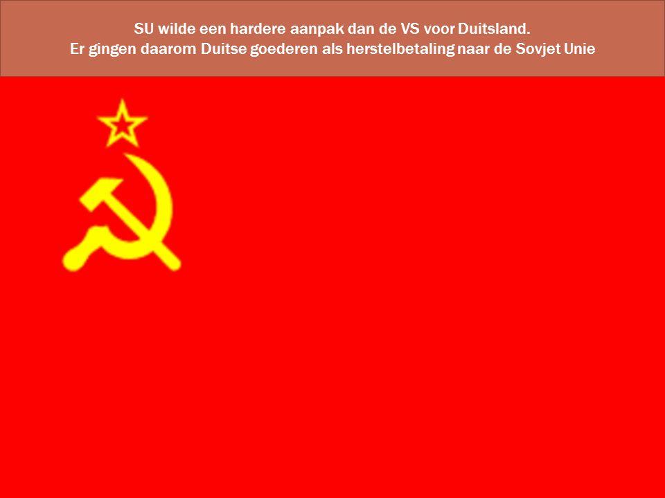 SU wilde een hardere aanpak dan de VS voor Duitsland. Er gingen daarom Duitse goederen als herstelbetaling naar de Sovjet Unie