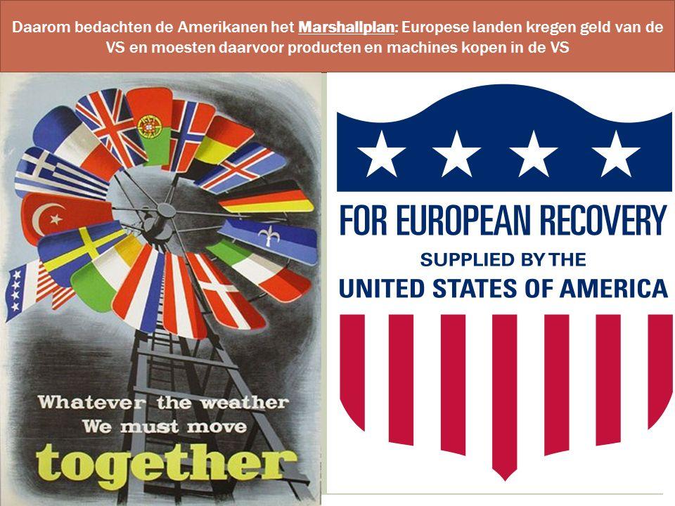 Daarom bedachten de Amerikanen het Marshallplan: Europese landen kregen geld van de VS en moesten daarvoor producten en machines kopen in de VS
