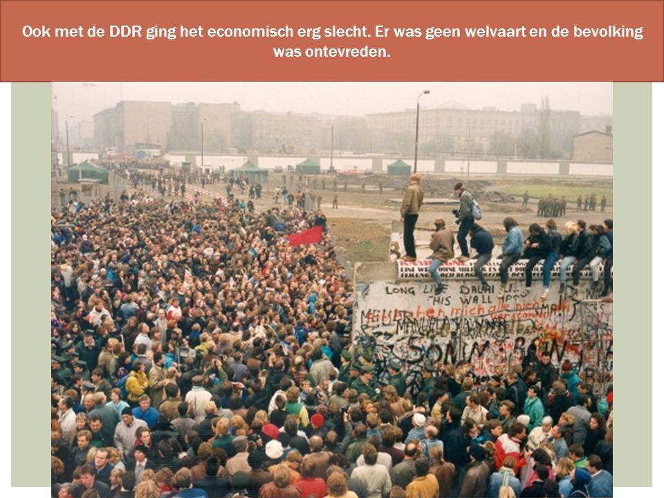 Ook met de DDR ging het economisch erg slecht. Er was geen welvaart en de bevolking was ontevreden.