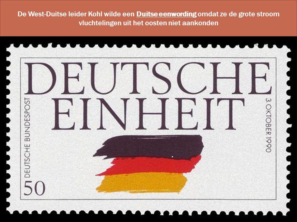 De West-Duitse leider Kohl wilde een Duitse eenwording omdat ze de grote stroom vluchtelingen uit het oosten niet aankonden