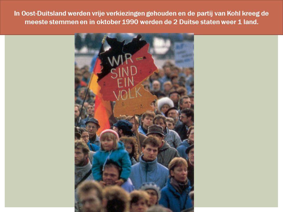 In Oost-Duitsland werden vrije verkiezingen gehouden en de partij van Kohl kreeg de meeste stemmen en in oktober 1990 werden de 2 Duitse staten weer 1