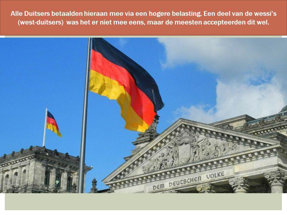 Alle Duitsers betaalden hieraan mee via een hogere belasting. Een deel van de wessi's (west-duitsers) was het er niet mee eens, maar de meesten accept