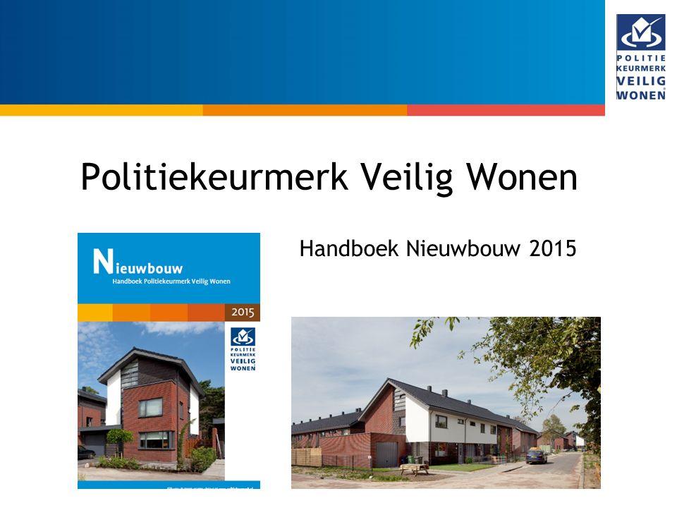 Politiekeurmerk Veilig Wonen Handboek Nieuwbouw 2015