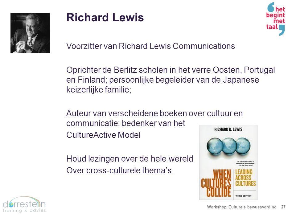Richard Lewis Workshop Culturele bewustwording27 Voorzitter van Richard Lewis Communications Oprichter de Berlitz scholen in het verre Oosten, Portuga