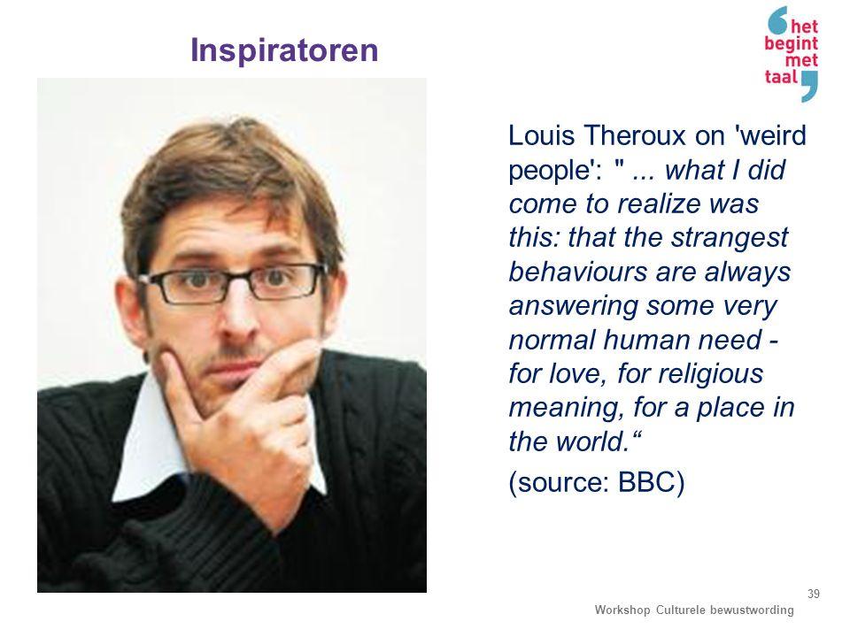 Inspiratoren Workshop Culturele bewustwording 39 Louis Theroux on 'weird people':