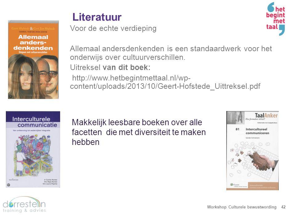 Literatuur Workshop Culturele bewustwording42 Voor de echte verdieping Allemaal andersdenkenden is een standaardwerk voor het onderwijs over cultuurve