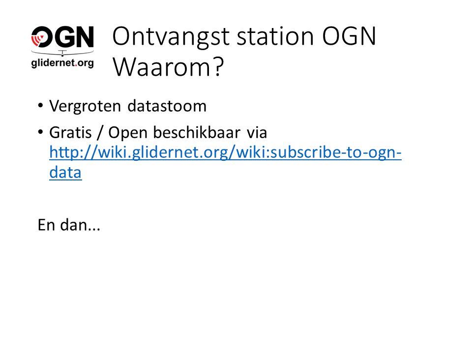 Ontvangst station OGN Waarom.