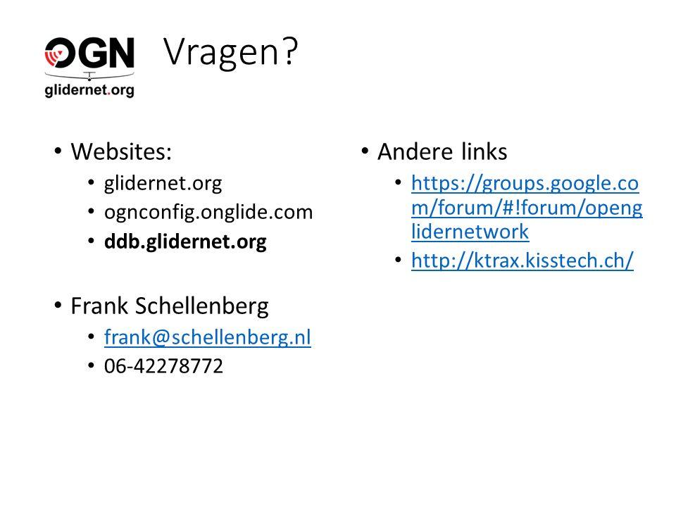 Vragen? Websites: glidernet.org ognconfig.onglide.com ddb.glidernet.org Frank Schellenberg frank@schellenberg.nl 06-42278772 Andere links https://grou