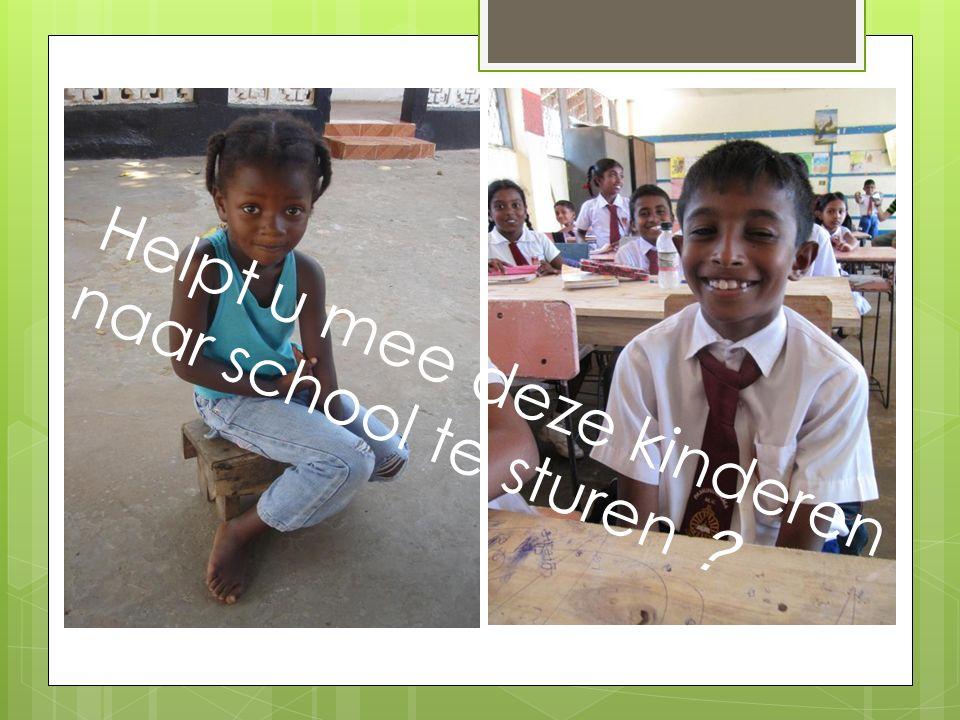 Helpt u mee deze kinderen naar school te sturen ?