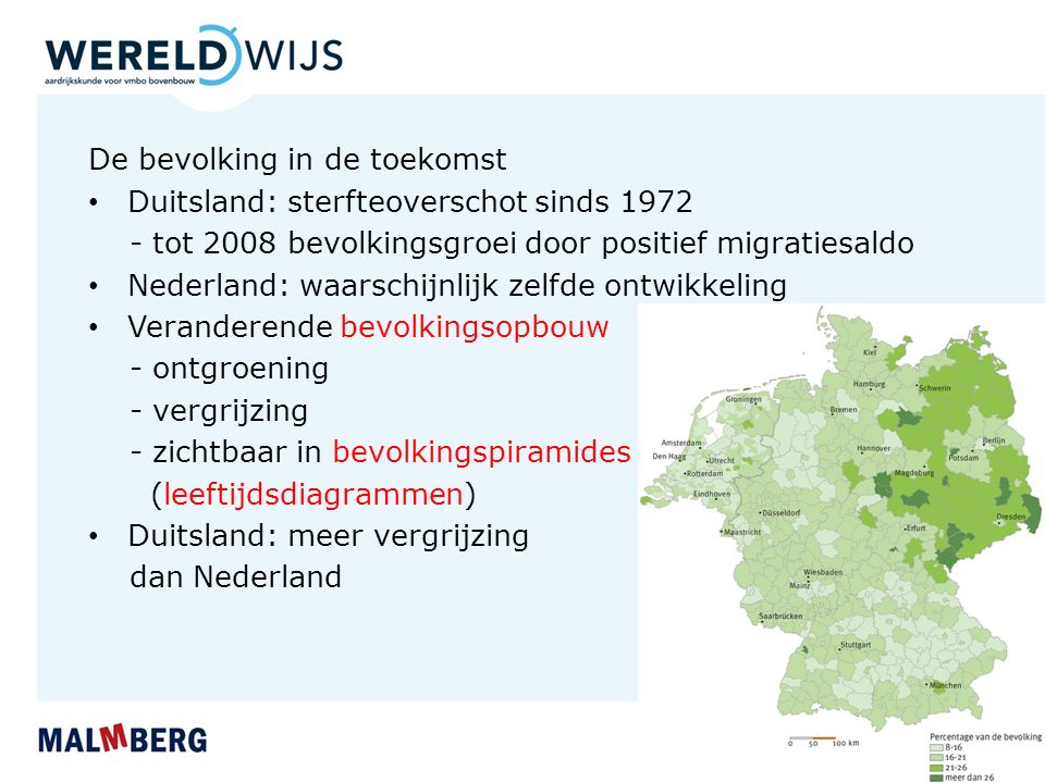De bevolking in de toekomst Duitsland: sterfteoverschot sinds 1972 - tot 2008 bevolkingsgroei door positief migratiesaldo Nederland: waarschijnlijk ze