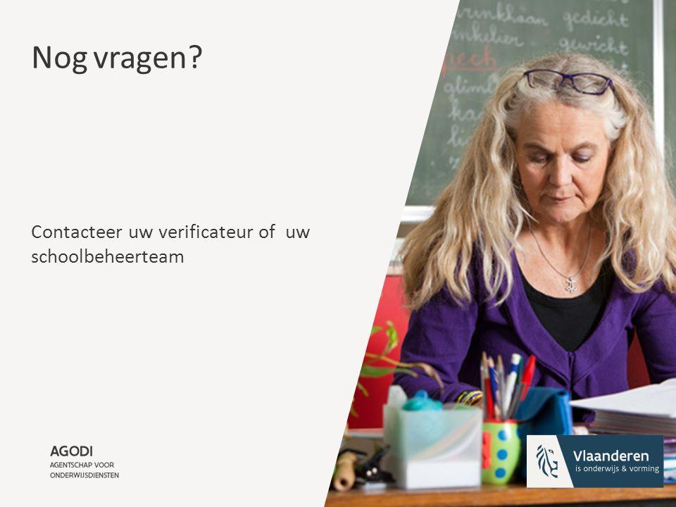 Nog vragen? Contacteer uw verificateur of uw schoolbeheerteam