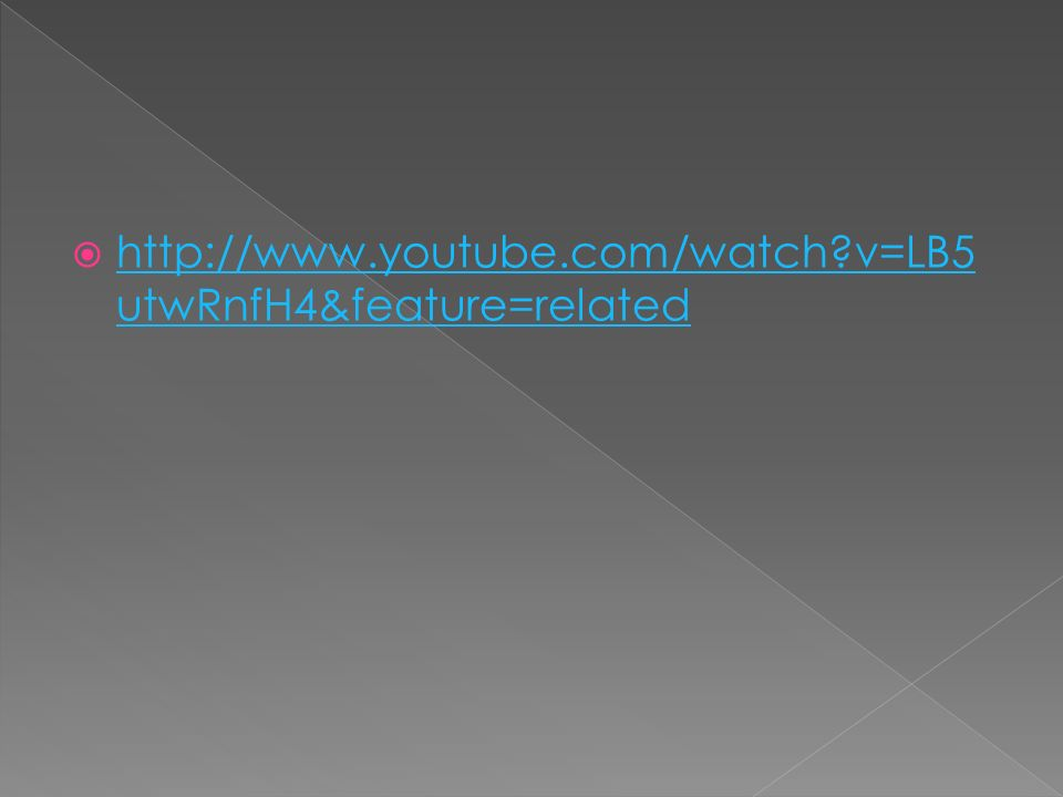  http://www.youtube.com/watch?v=LB5 utwRnfH4&feature=related http://www.youtube.com/watch?v=LB5 utwRnfH4&feature=related
