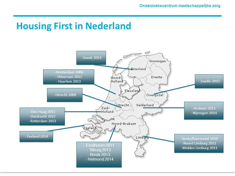 Onderzoekscentrum maatschappelijke zorg Housing First in Nederland - Sneek 2013 - Amsterdam 2006 - Hilversum 2012 - Haarlem 2013 - Amsterdam 2006 - Hi