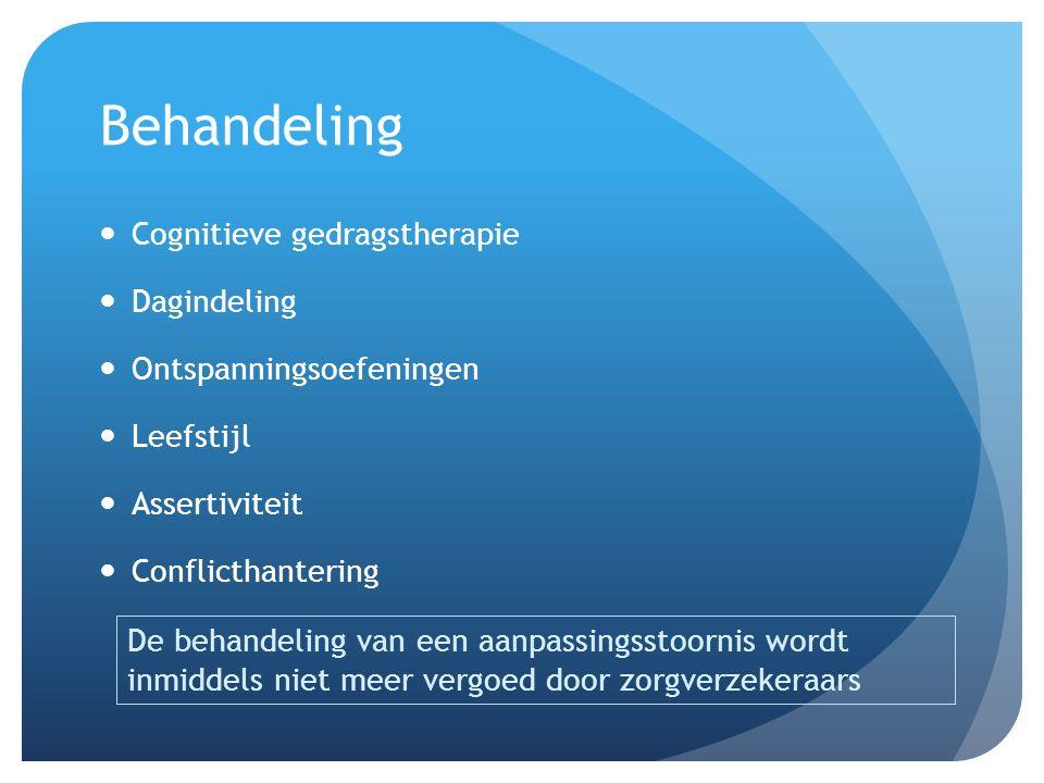 Behandeling Cognitieve gedragstherapie Dagindeling Ontspanningsoefeningen Leefstijl Assertiviteit Conflicthantering De behandeling van een aanpassings