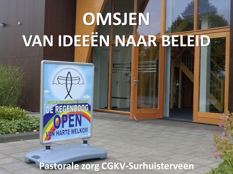 OMSJEN VAN IDEEËN NAAR BELEID Pastorale zorg CGKV-Surhuisterveen 1