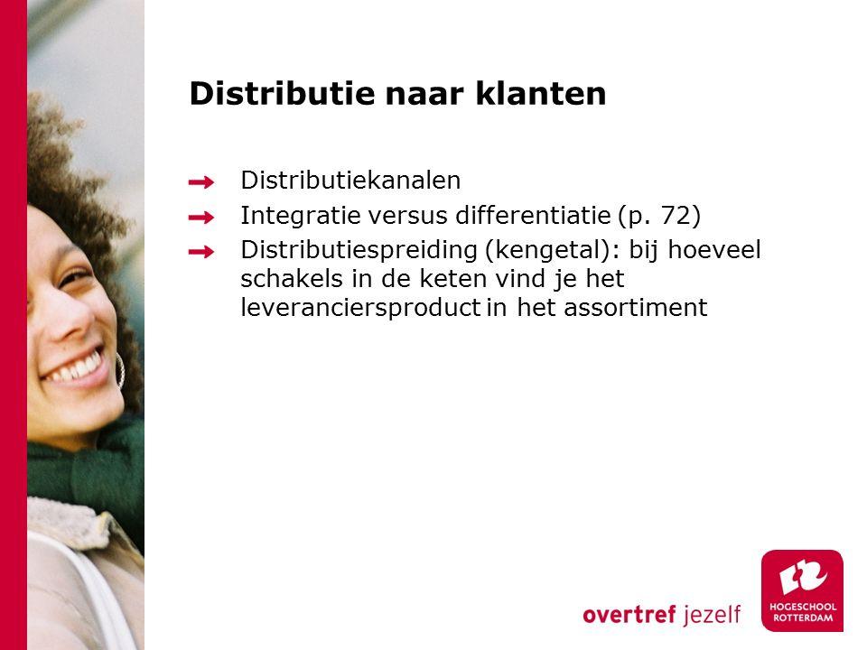 Distributie naar klanten Distributiekanalen Integratie versus differentiatie (p. 72) Distributiespreiding (kengetal): bij hoeveel schakels in de keten
