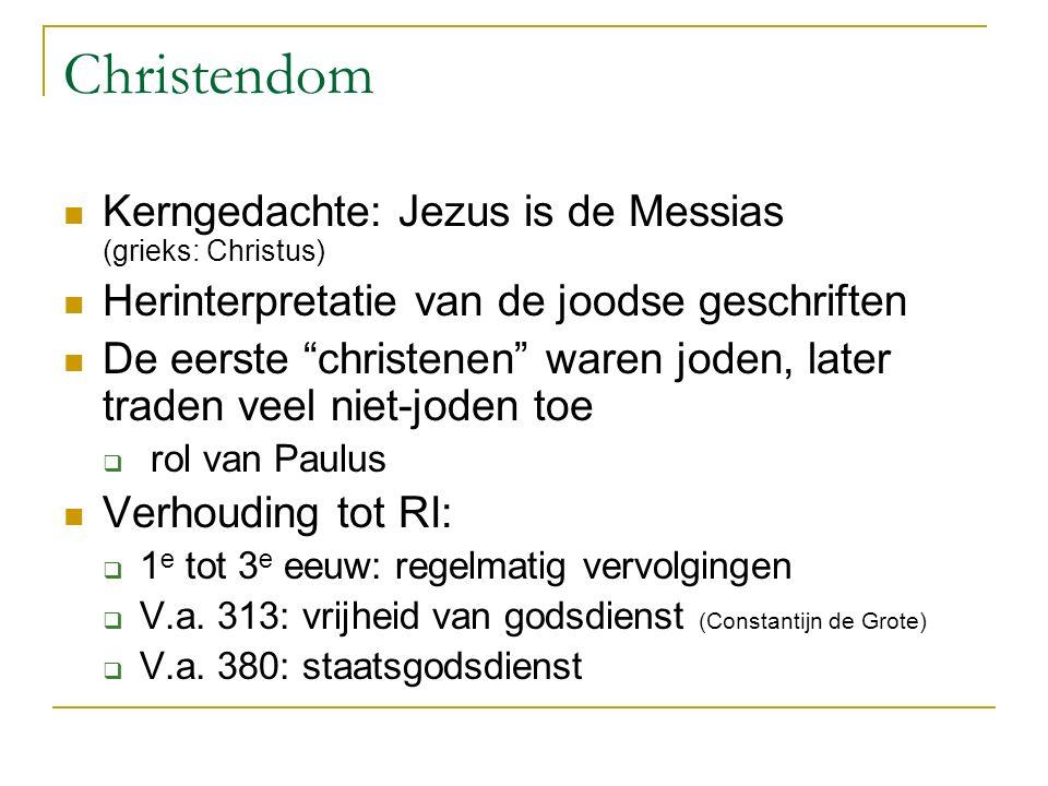 """Christendom Kerngedachte: Jezus is de Messias (grieks: Christus) Herinterpretatie van de joodse geschriften De eerste """"christenen"""" waren joden, later"""