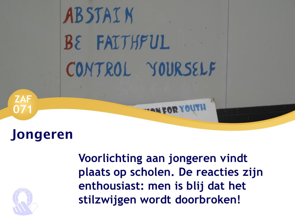 ZAF 071 Jongeren Voorlichting aan jongeren vindt plaats op scholen. De reacties zijn enthousiast: men is blij dat het stilzwijgen wordt doorbroken!