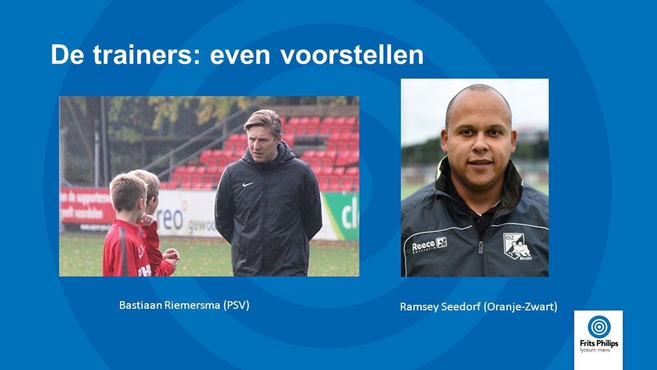 De trainers: even voorstellen Bastiaan Riemersma (PSV) Ramsey Seedorf (Oranje-Zwart)