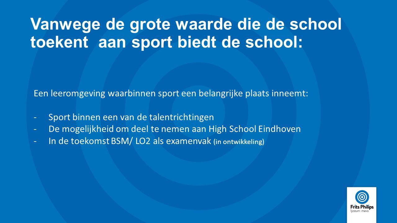 Vanwege de grote waarde die de school toekent aan sport biedt de school: - Een leeromgeving waarbinnen sport een belangrijke plaats inneemt: -Sport bi