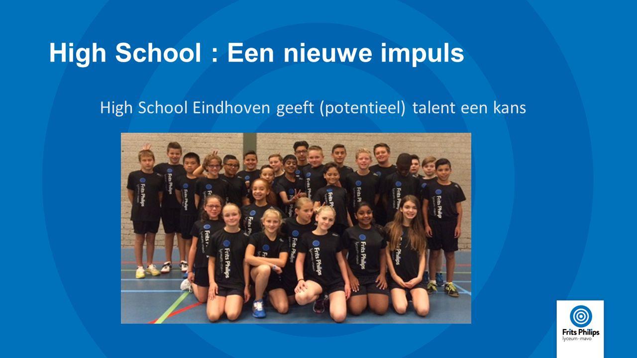 High School : Een nieuwe impuls High School Eindhoven geeft (potentieel) talent een kans