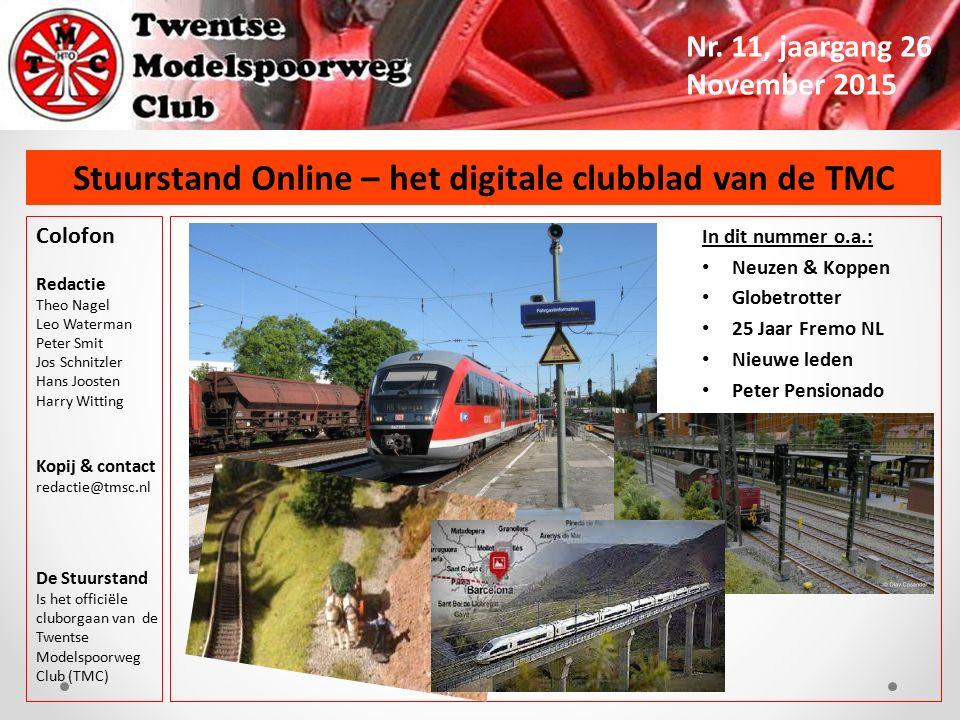 Stuurstand Online – het digitale clubblad van de TMC Nr. 11, jaargang 26 November 2015 Colofon Redactie Theo Nagel Leo Waterman Peter Smit Jos Schnitz