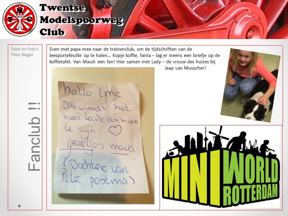 Tekst en foto's Theo Nagel Fanclub !! Even met papa mee naar de treinenclub, om de tijdschriften van de leesportefeuille op te halen… Kopje koffie, fa