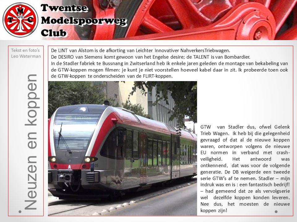 Neuzen en koppen Tekst en foto's Leo Waterman De LINT van Alstom is de afkorting van Leichter Innovativer NahverkersTriebwagen.