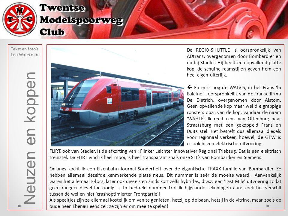 Neuzen en koppen Tekst en foto's Leo Waterman De REGIO-SHUTTLE is oorspronkelijk van ADtranz, overgenomen door Bombardier en nu bij Stadler. Hij heeft