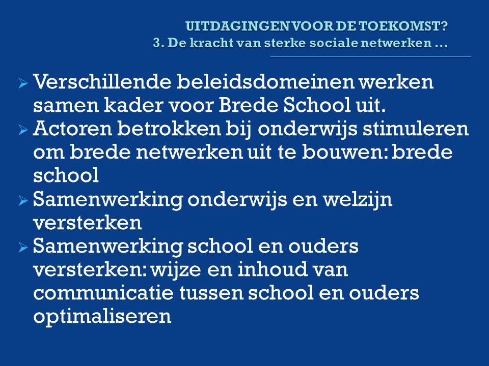  Verschillende beleidsdomeinen werken samen kader voor Brede School uit.