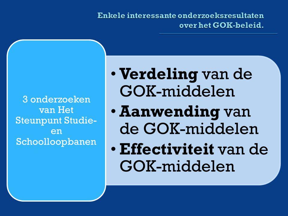 Verdeling van de GOK-middelen Aanwending van de GOK-middelen Effectiviteit van de GOK-middelen 3 onderzoeken van Het Steunpunt Studie- en Schoolloopbanen