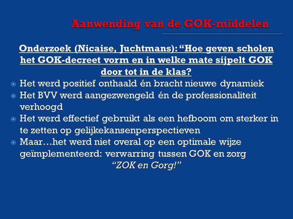 Onderzoek (Nicaise, Juchtmans): Hoe geven scholen het GOK-decreet vorm en in welke mate sijpelt GOK door tot in de klas.