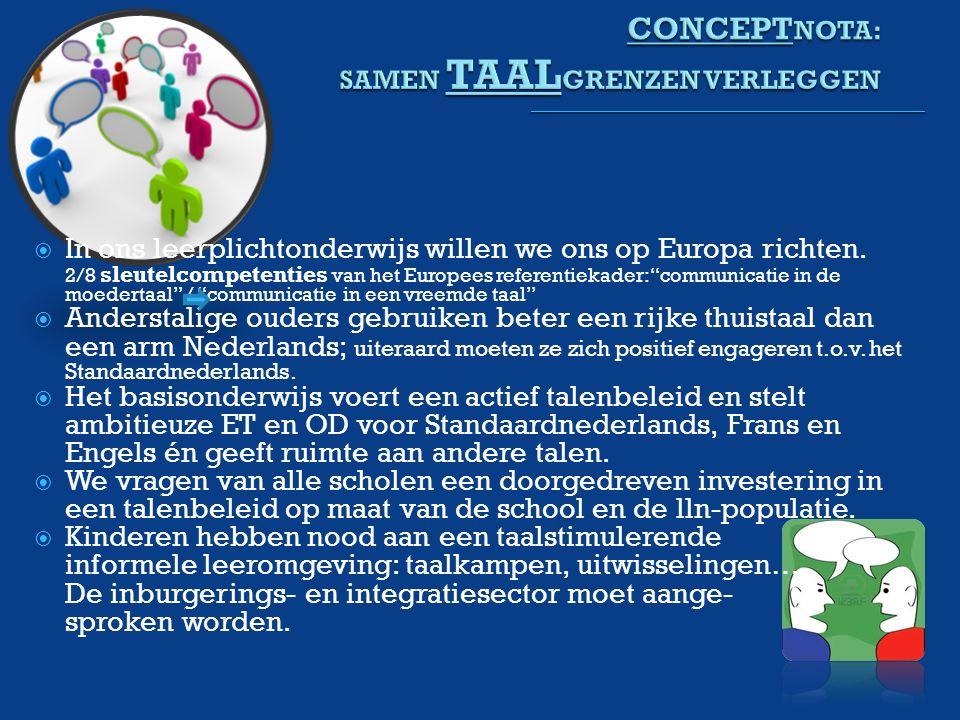  In ons leerplichtonderwijs willen we ons op Europa richten.