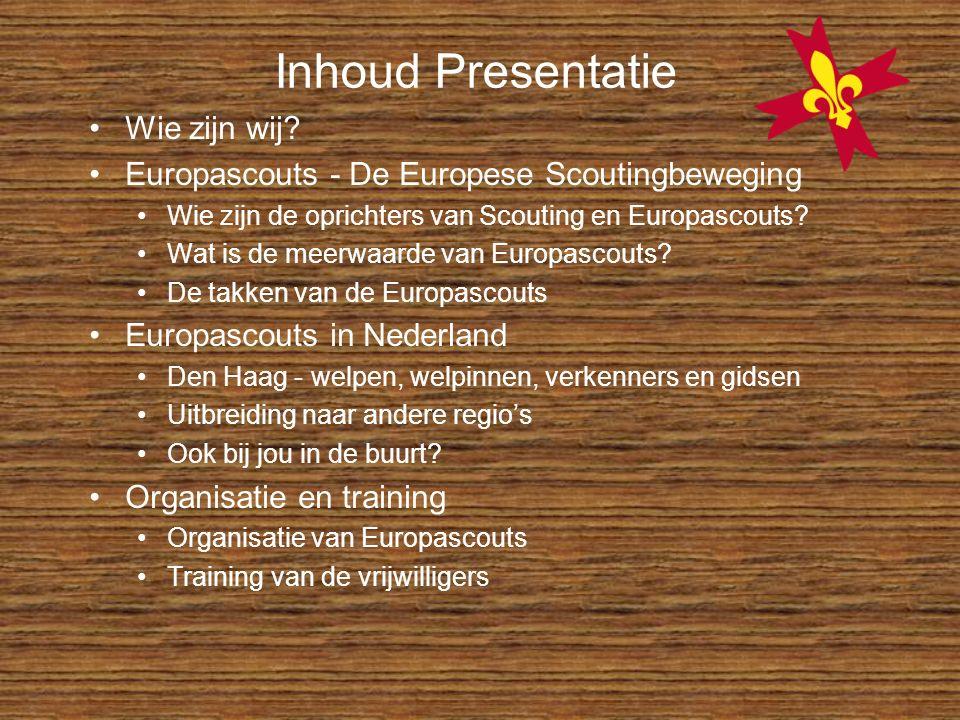 Inhoud Presentatie Wie zijn wij? Europascouts - De Europese Scoutingbeweging Wie zijn de oprichters van Scouting en Europascouts? Wat is de meerwaarde