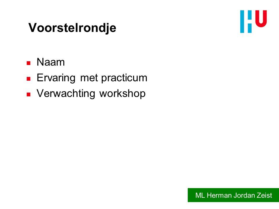 Voorstelrondje n Naam n Ervaring met practicum n Verwachting workshop