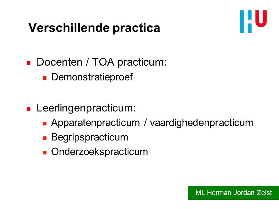 Verschillende practica n Docenten / TOA practicum: n Demonstratieproef n Leerlingenpracticum: n Apparatenpracticum / vaardighedenpracticum n Begripspr